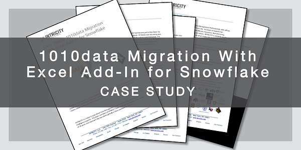 NEW CASE STUDY: 1010DATA MIGRATION WITH EXCEL ADD-IN FOR SNOWFLAKE