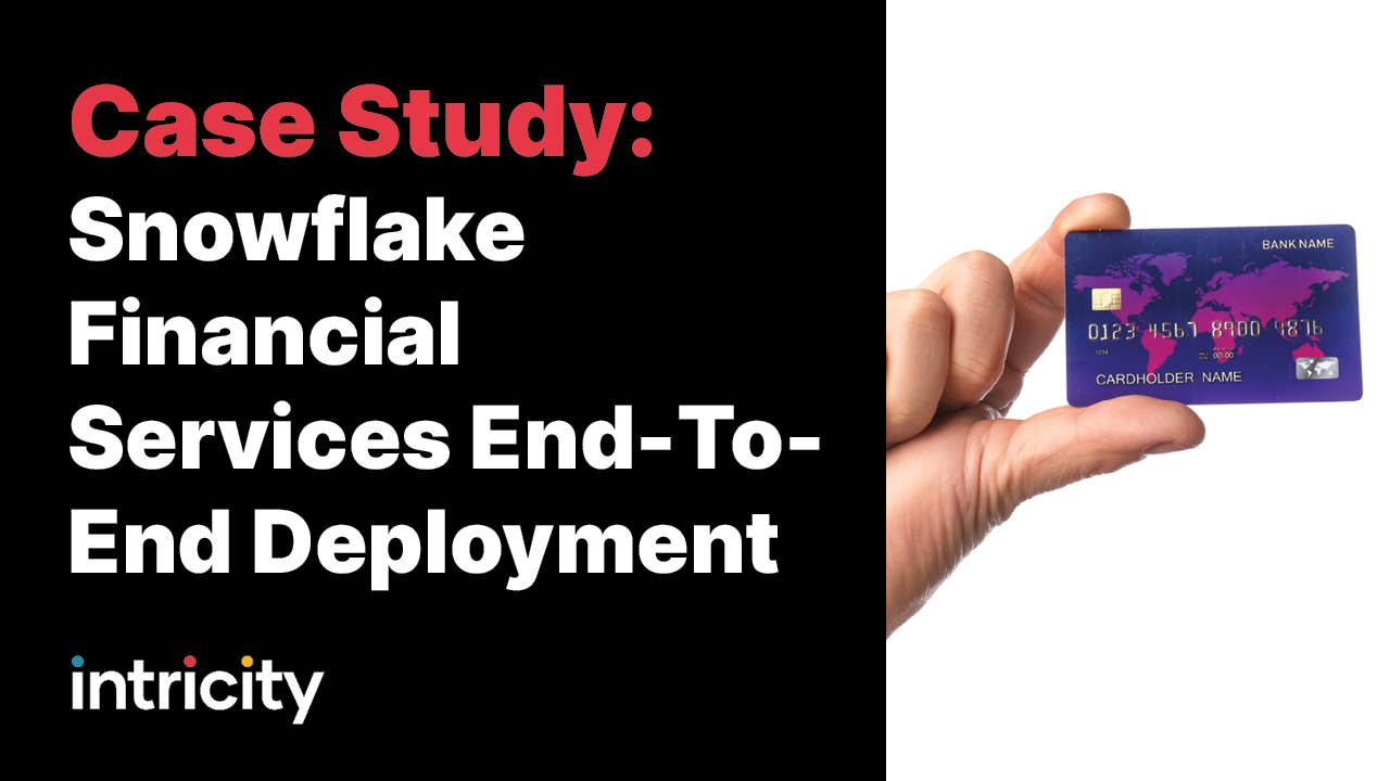 Case Study- Snowflake Financial Services End-to-end Deployment