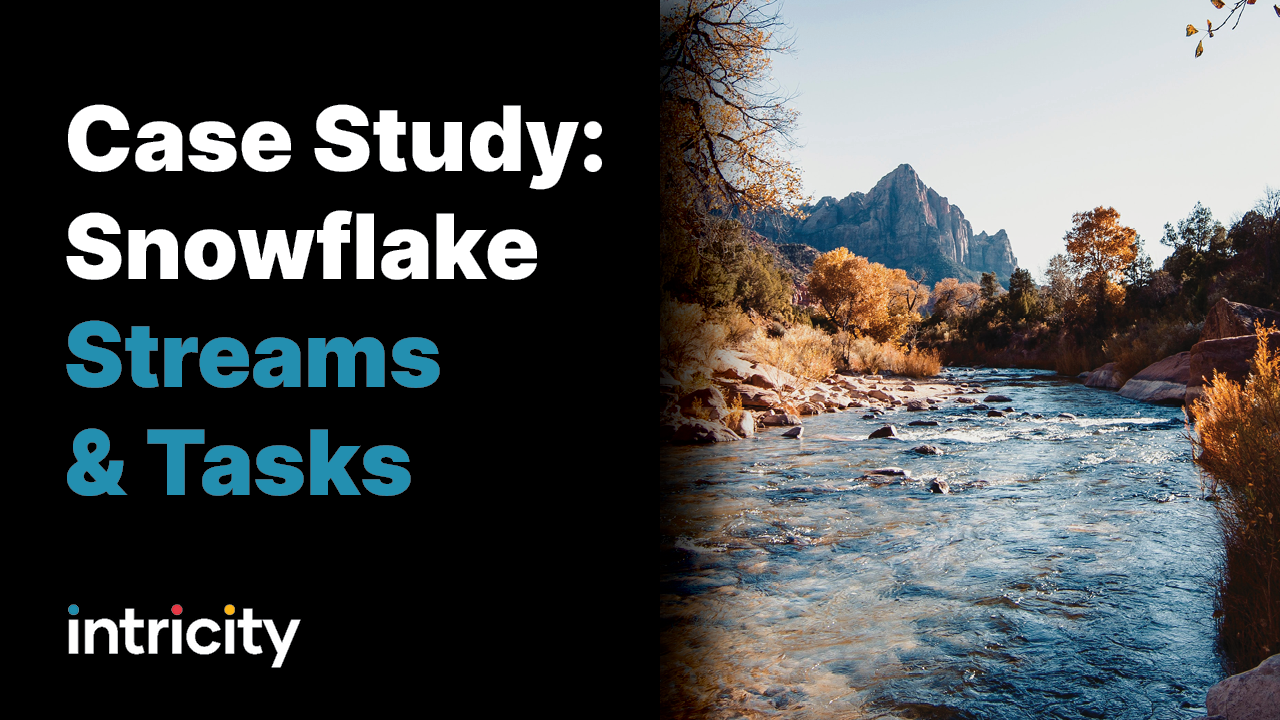 Case Study: Snowflake Streams & Tasks
