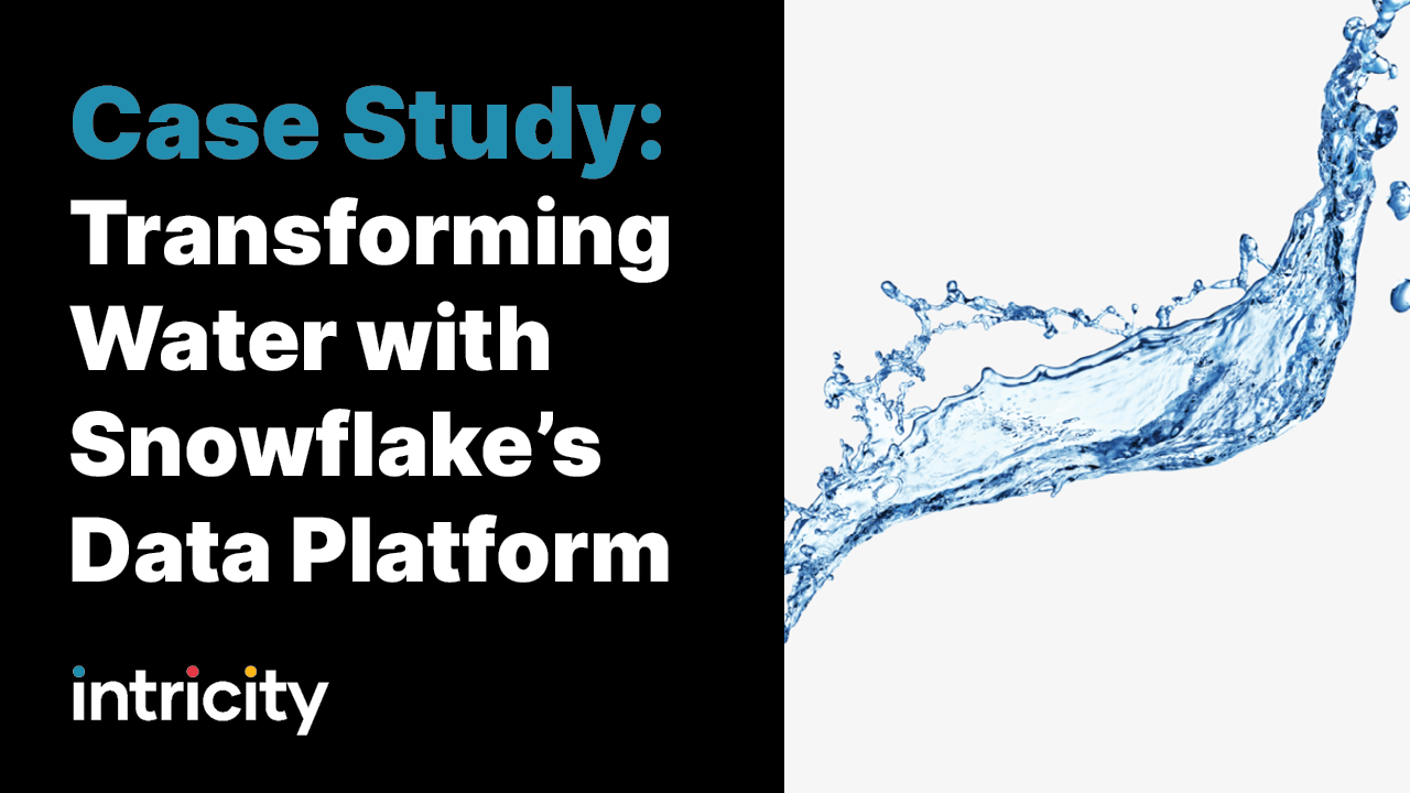 Case Study: Transforming Water with Snowflake's Data Platform