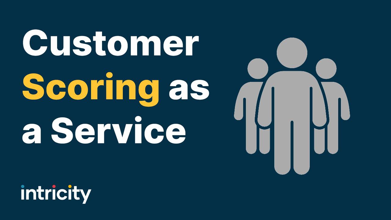 Customer Scoring as a Service