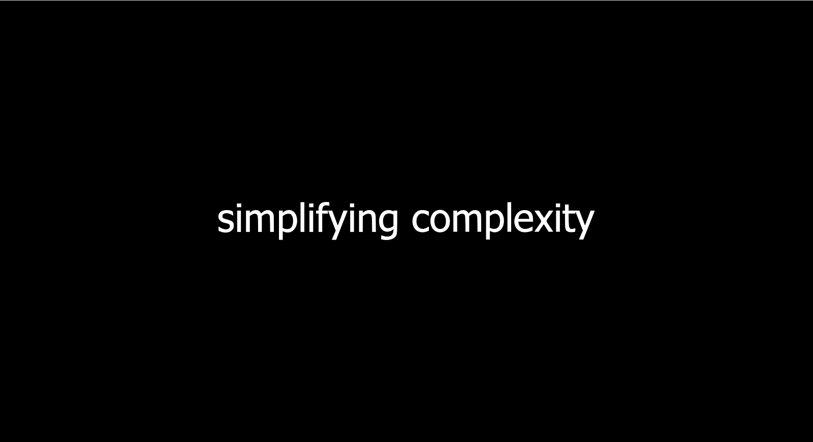 Simplifying Complexity