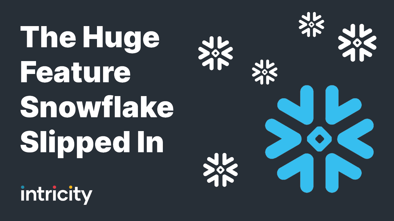 The Huge Feature Snowflake Slipped In