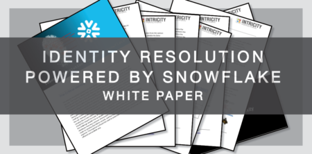 New White Paper: Identity Resolution Powered by Snowflake - INTRICITY