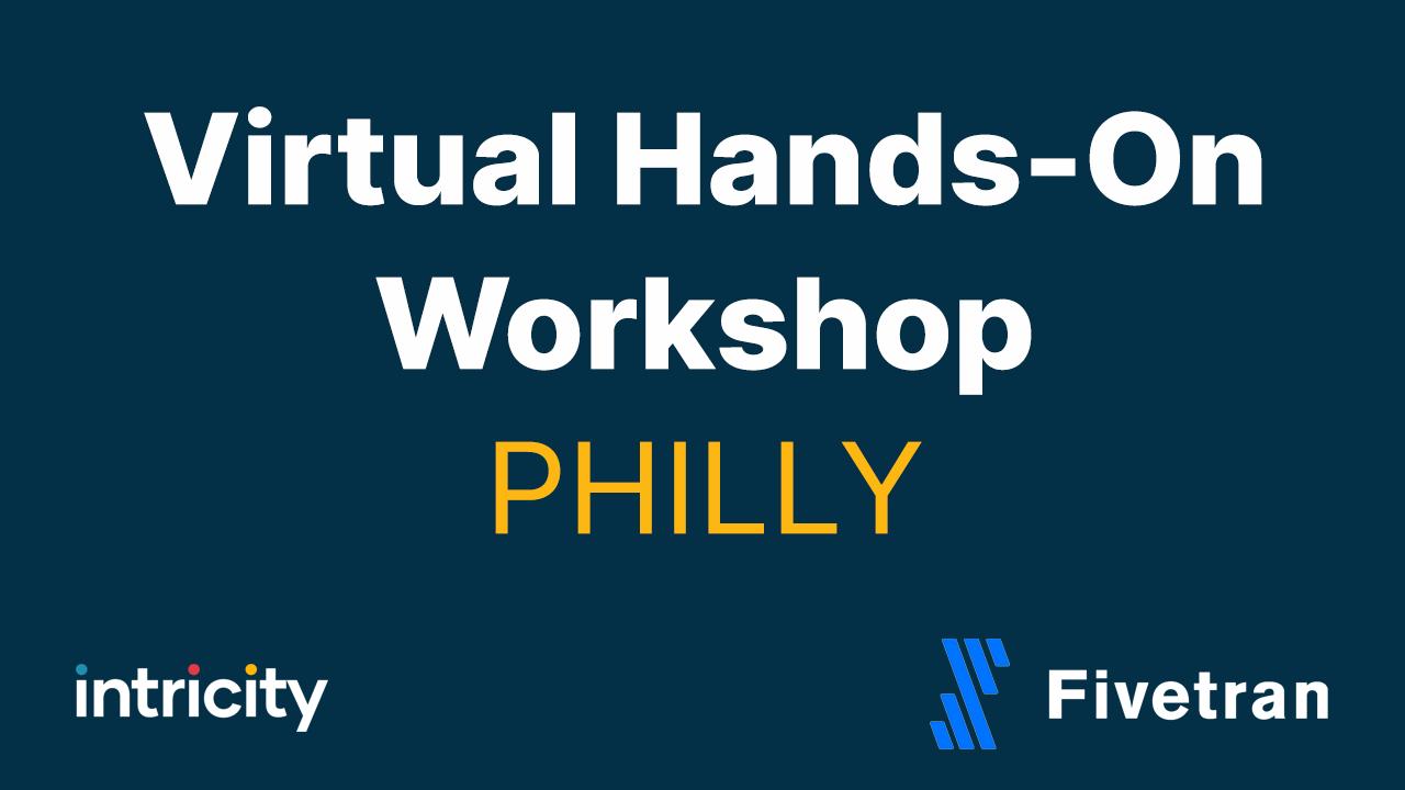 Virtual Hands On Workshop Philly Fivetran