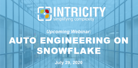 Upcoming Webinar: Auto Engineering on Snowflake - INTRICITY